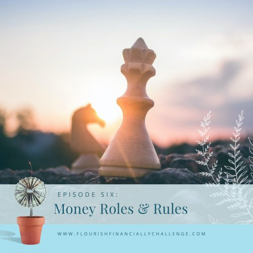 Episode 6: Money Roles and Rules
