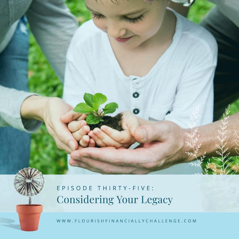 Episode 35: Considering Your Legacy