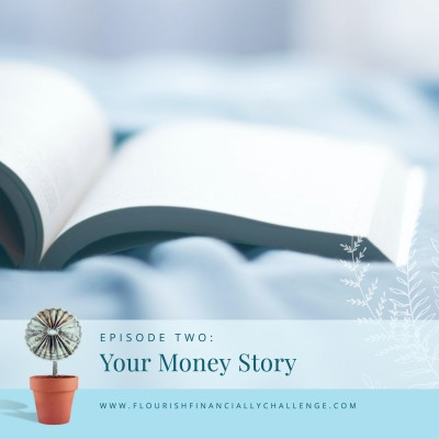 Episode 2: Your Money Story