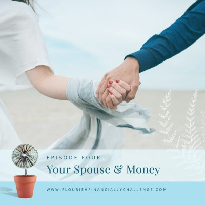 Episode 4: Your Spouse and Money
