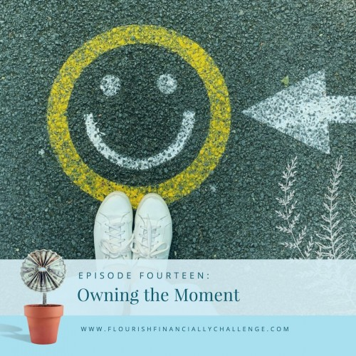 Episode 14: Owning the Moment