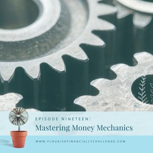 Episode 19: Mastering Money Mechanics