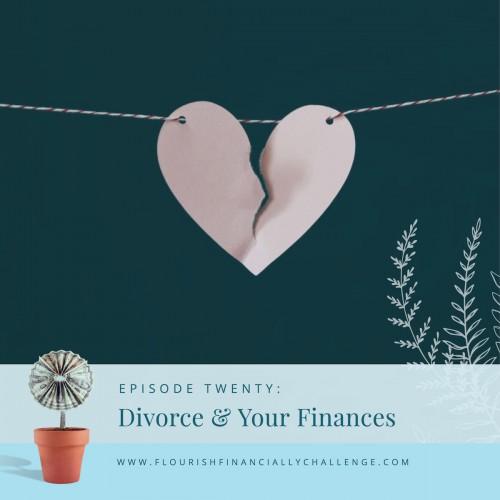 Episode 20: Divorce & Your Finances