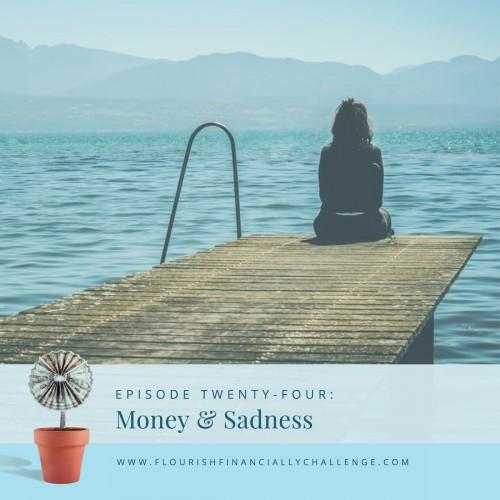 Episode 24: Money & Sadness