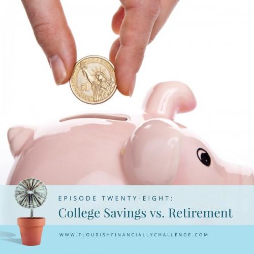 Episode 28: College Savings vs. Retirement