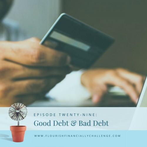 Episode 29: Good Debt & Bed Debt