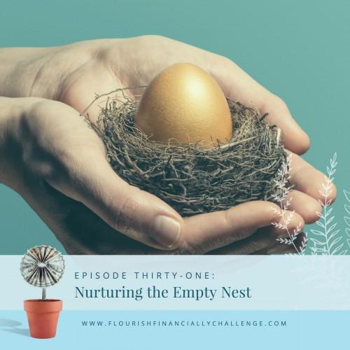 Episode 31: Nurturing the Empty Nest