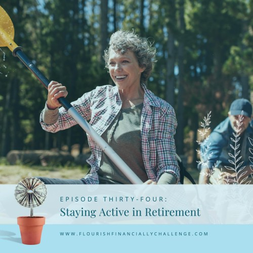 Episode 34: Staying Active in Retirement
