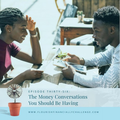 Episode 36: The Money Conversations You Should Be Having