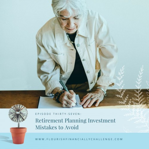 Episode 37: Retirement Planning Mistakes to Avoid