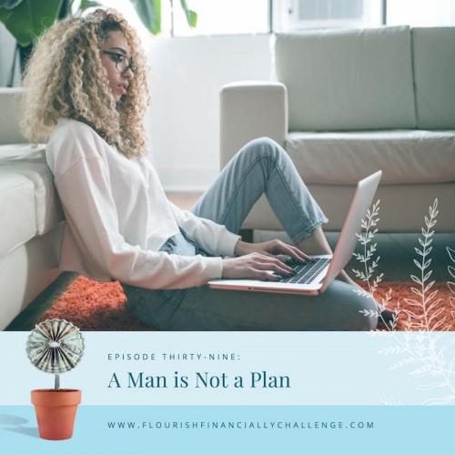 Episode 39: A Man is Not A Plan