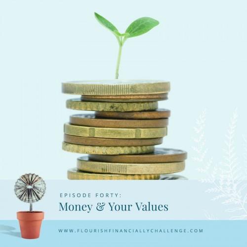 Episode 40: Money & Your Values