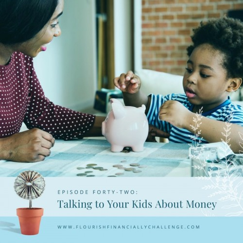 Episode 42: Talking to Your Kids About Money