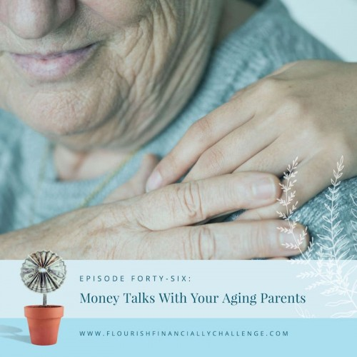 Episode 46: Money Talks with Your Aging Parents