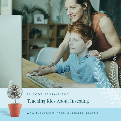 Episode 48: Teaching Kids About Investing