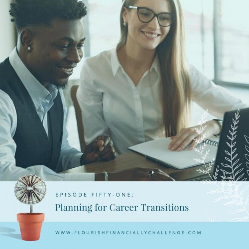 Episode 51: Planning for Career Transitions
