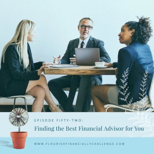 Episode 52: Finding the Best Financial Advisor for You